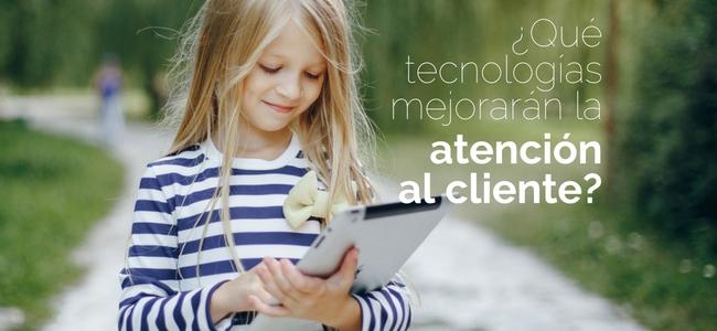 tecnologias que mejoran atencion al cliente